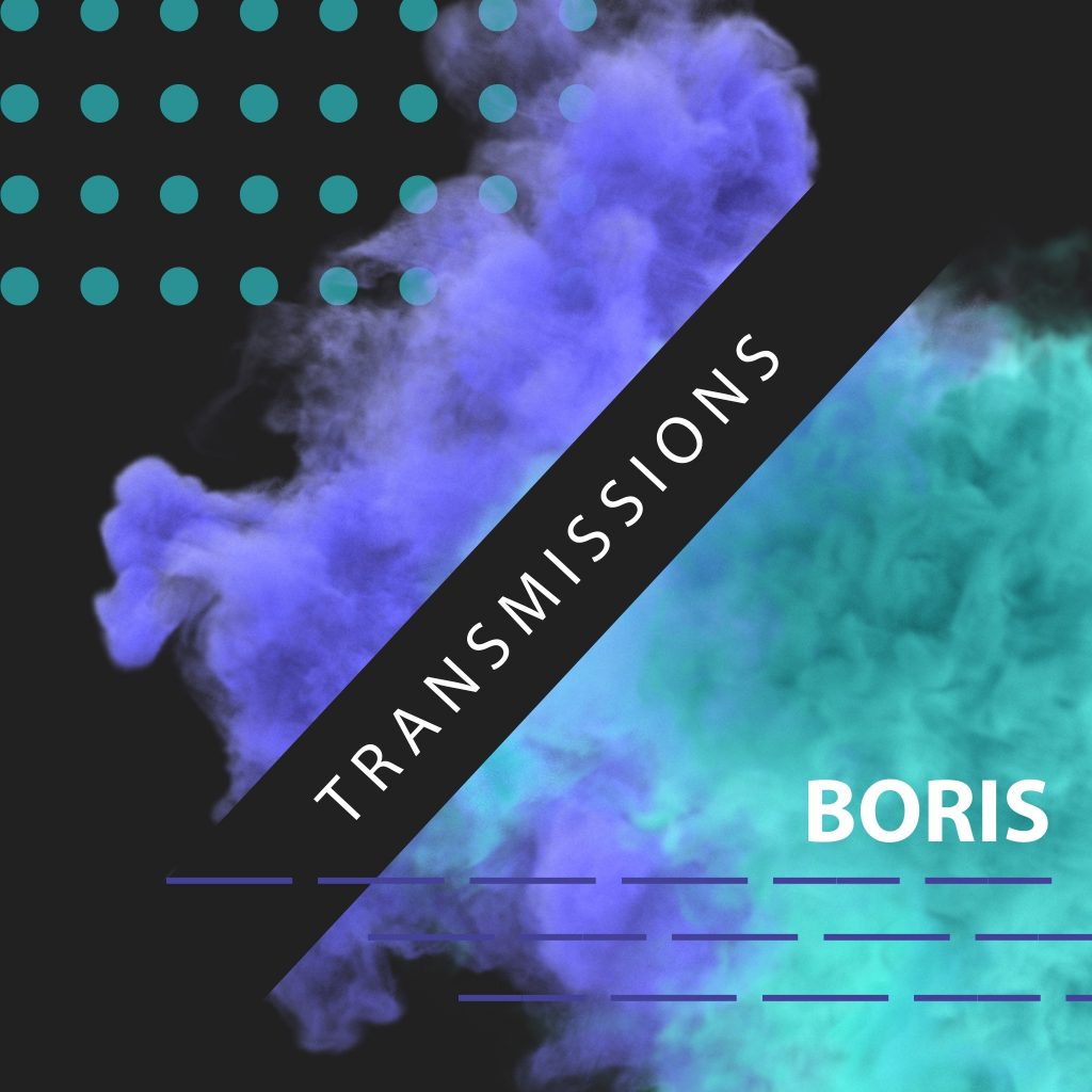 Listen to Transmissions by Boris on your favourite platform